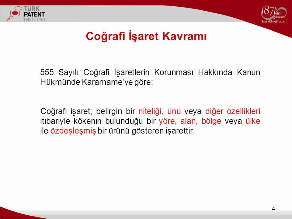 Coğrafi İşaret Kavramı 555 Sayılı Coğrafi İşaretlerin Korunması Hakkında Kanun Hükmünde Kararname'ye göre; Coğrafi işaret; belirgin bir niteliği, ünü