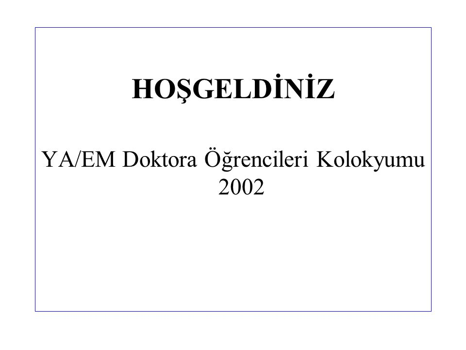 Düzenleyen: Yöneylem Araştırması Derneği Destekleyen Kuruluşlar: EURO The Association of European Operational Research Societies TÜBİTAK ODTÜ Endüstri Mühendisliği Bölümü