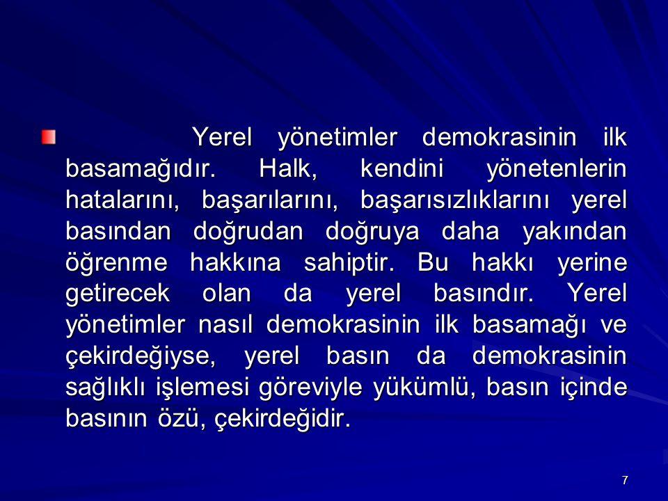 7 Yerel yönetimler demokrasinin ilk basamağıdır.