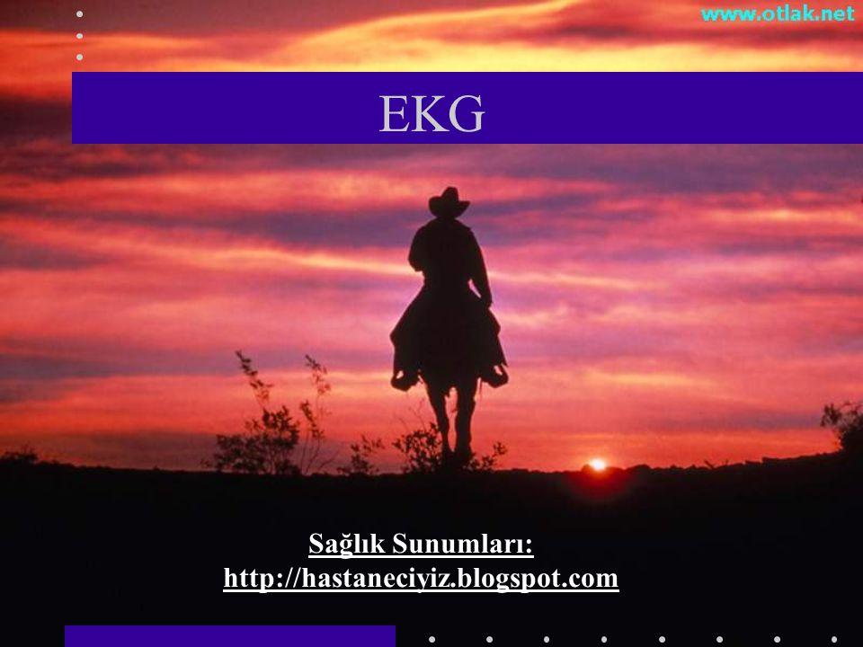 EKG Sağlık Sunumları: http://hastaneciyiz.blogspot.com