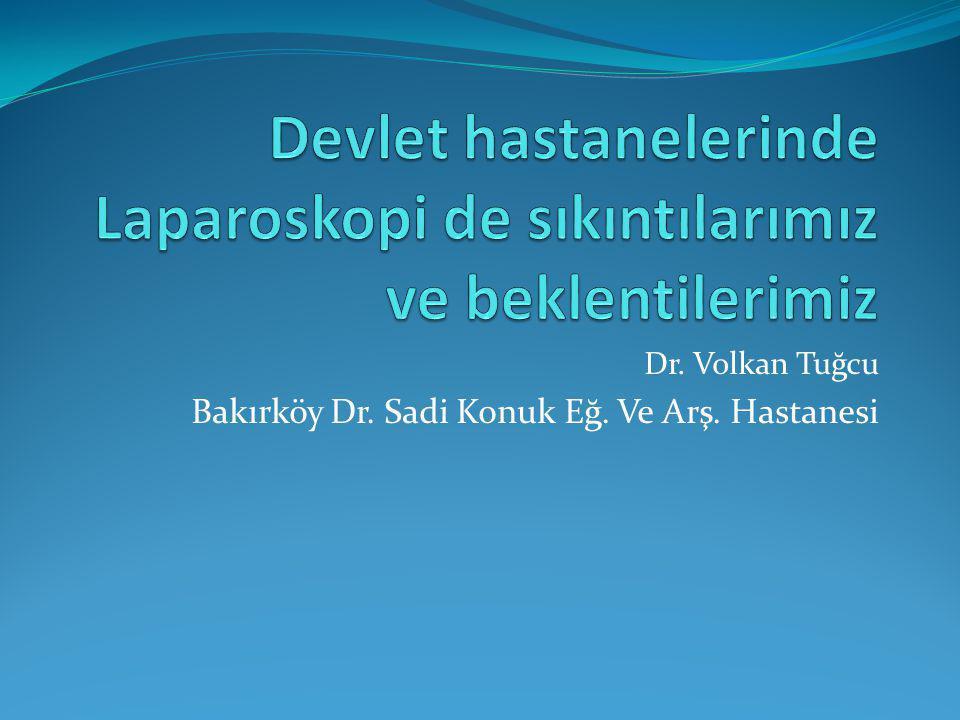 Dr. Volkan Tuğcu Bakırköy Dr. Sadi Konuk Eğ. Ve Arş. Hastanesi