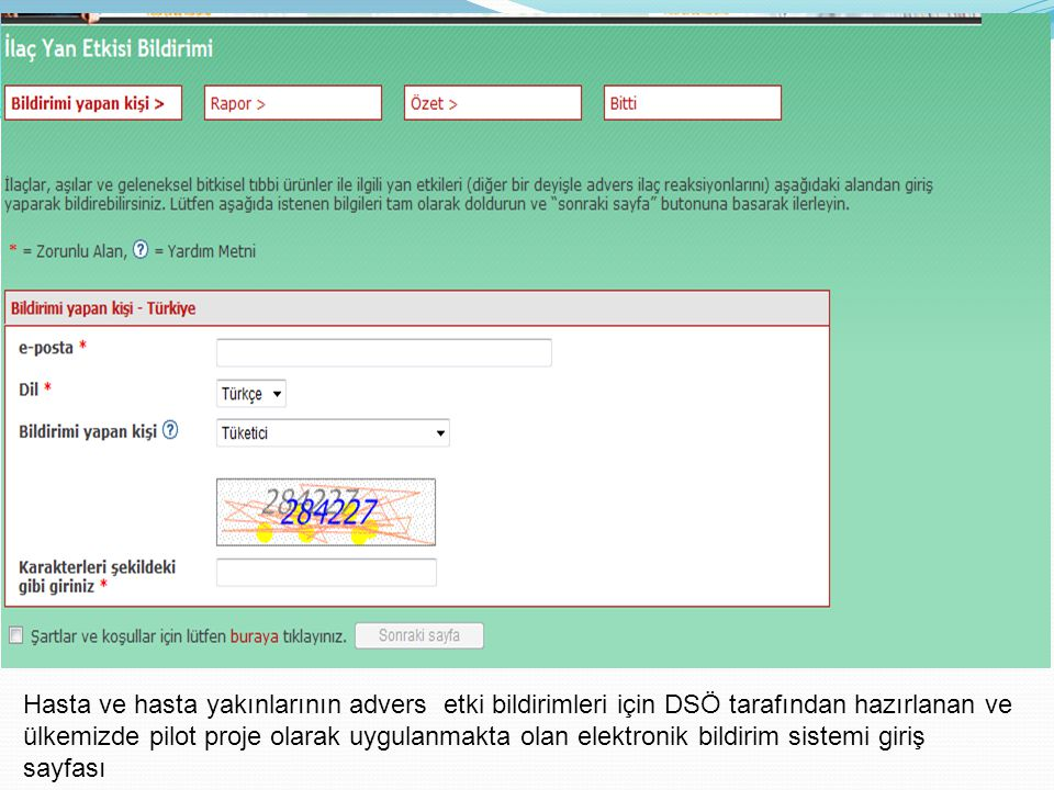 Hasta ve hasta yakınlarının advers etki bildirimleri için DSÖ tarafından hazırlanan ve ülkemizde pilot proje olarak uygulanmakta olan elektronik bildirim sistemi giriş sayfası