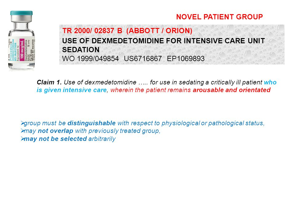 Claim 1. Use of dexmedetomidine ….. for use in sedating a critically ill patient who is given intensive care, wherein the patient remains arousable an