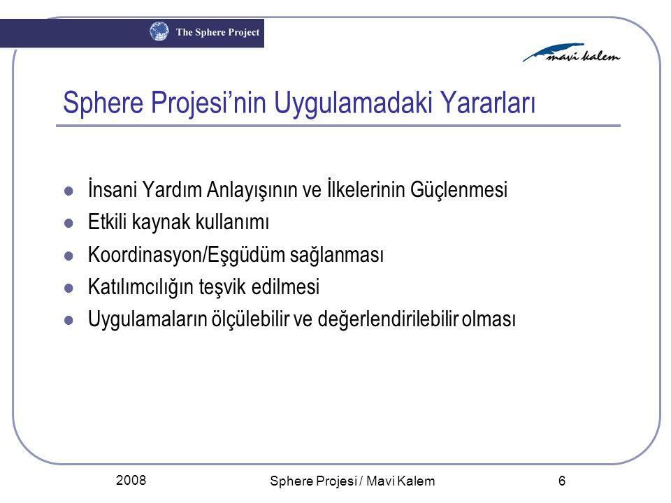 2008 Sphere Projesi / Mavi Kalem 6 Sphere Projesi'nin Uygulamadaki Yararları İnsani Yardım Anlayışının ve İlkelerinin Güçlenmesi Etkili kaynak kullanı
