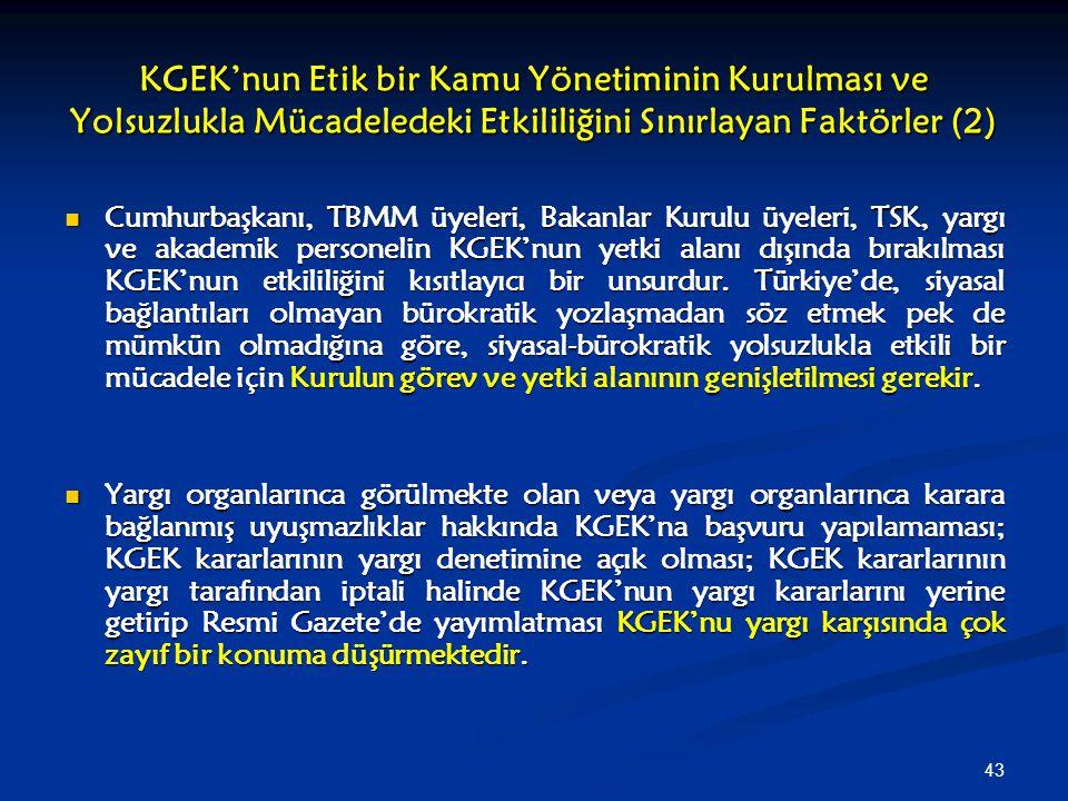 43 KGEK'nun Etik bir Kamu Yönetiminin Kurulması ve Yolsuzlukla Mücadeledeki Etkililiğini Sınırlayan Faktörler (2) Cumhurbaşkanı, TBMM üyeleri, Bakanla