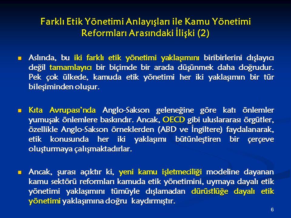 17 Türkiye'de Etik Kamu Yönetiminin Hukuki Altyapısı Türk mevzuatında, kamu görevlilerinin uyacakları davranışları gösteren ve karşılaştıkları etik ikilemlerde onlara yol gösterecek özel olarak düzenlenmiş genel bir etik kod mevcut değildir.