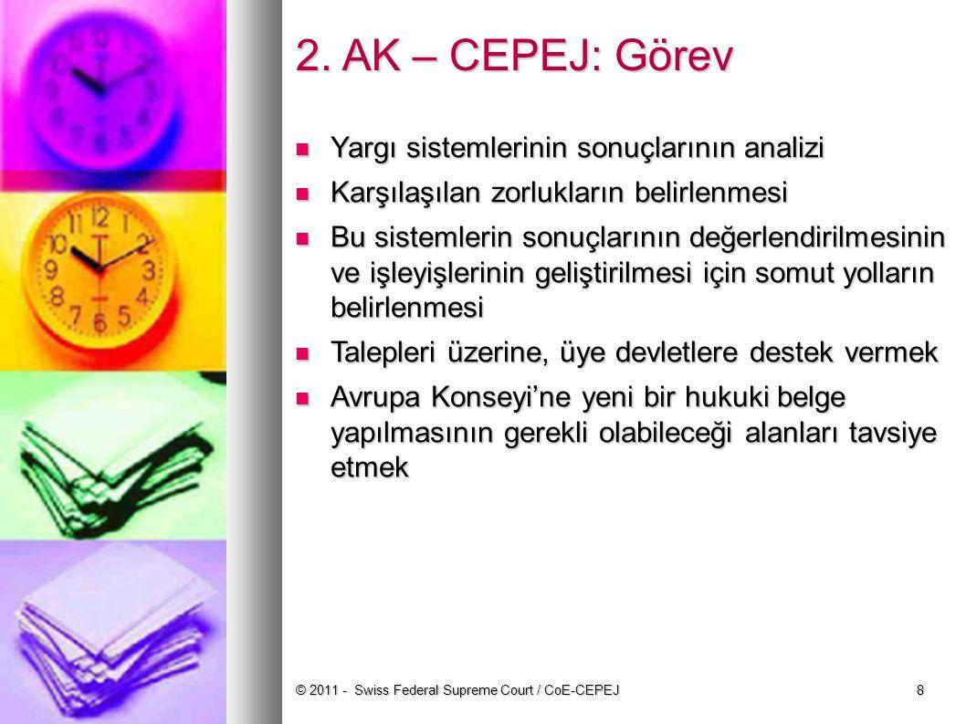8 2. AK – CEPEJ: Görev Yargı sistemlerinin sonuçlarının analizi Yargı sistemlerinin sonuçlarının analizi Karşılaşılan zorlukların belirlenmesi Karşıla
