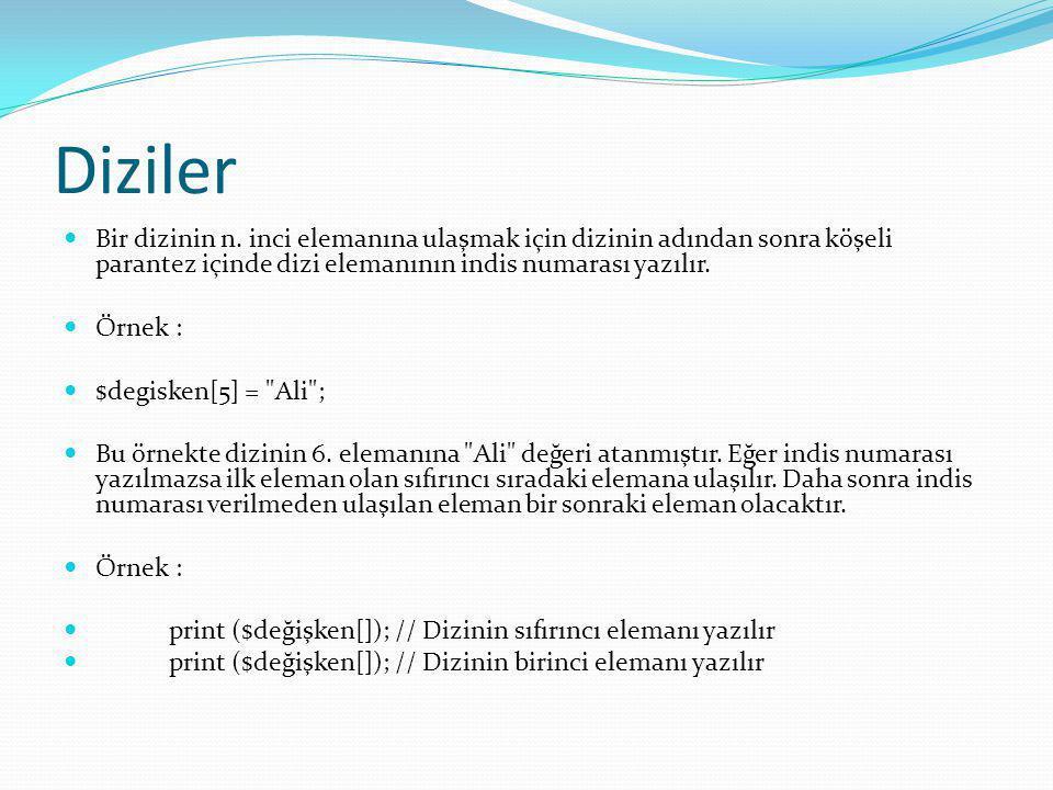Diziler Diziler tanımlanırken array komutu kullanılmayabilir.