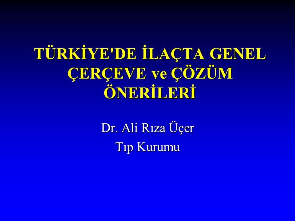 Türkiye'de 2003 yılında ilaç harcaması Üretici fiyatlarıyla 3,5 milyar $Üretici fiyatlarıyla 3,5 milyar $ Tüketici (perakende /eczacı satış) fiyatları ile 5 milyar $Tüketici (perakende /eczacı satış) fiyatları ile 5 milyar $