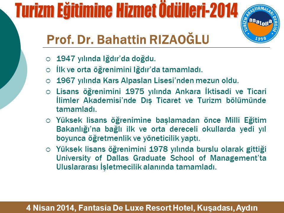 Prof. Dr. Bahattin RIZAOĞLU  1947 yılında Iğdır'da doğdu.