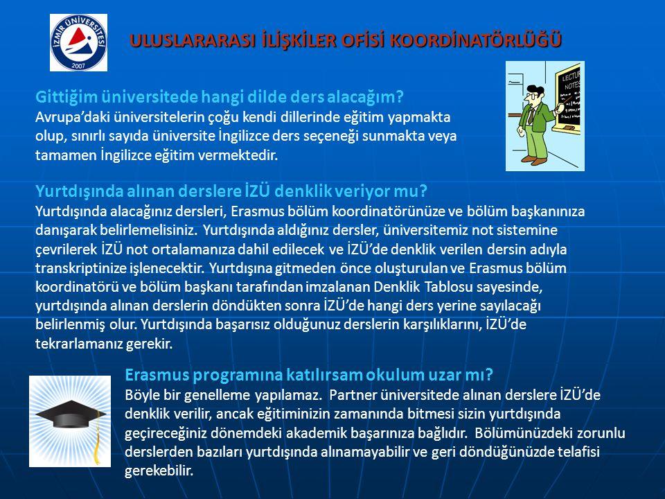 ULUSLARARASI İLİŞKİLER OFİSİ KOORDİNATÖRLÜĞÜ Gittiğim üniversitede hangi dilde ders alacağım? Avrupa'daki üniversitelerin çoğu kendi dillerinde eğitim