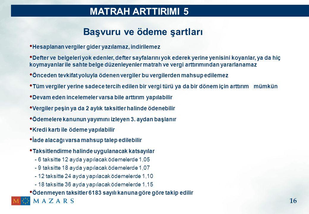 Başvuru ve ödeme şartları MATRAH ARTTIRIMI 5 Hesaplanan vergiler gider yazılamaz, indirilemez Defter ve belgeleri yok edenler, defter sayfalarını yok