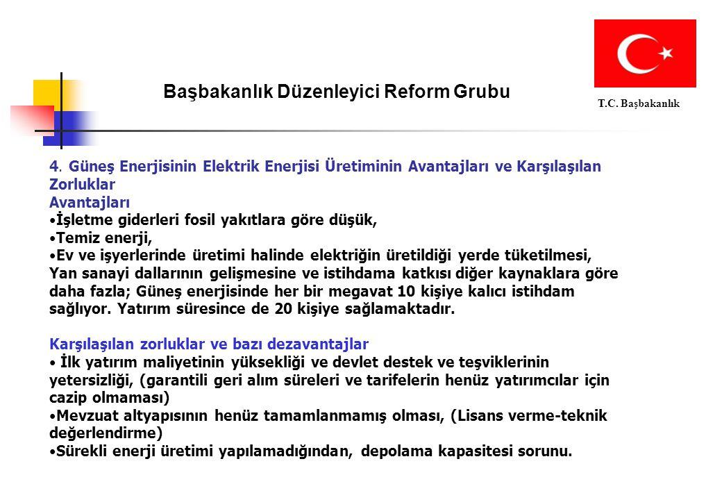 Başbakanlık Düzenleyici Reform Grubu T.C. Başbakanlık 4. Güneş Enerjisinin Elektrik Enerjisi Üretiminin Avantajları ve Karşılaşılan Zorluklar Avantajl