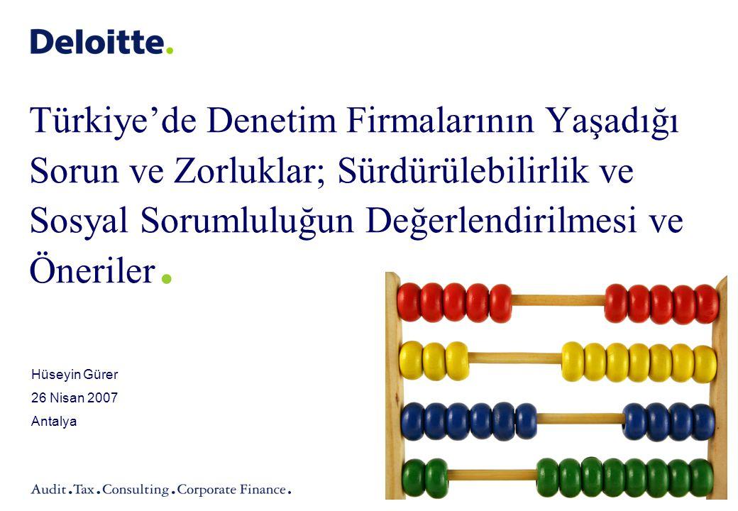 Türkiye'de Denetim Firmalarının Yaşadığı Sorun ve Zorluklar; Sürdürülebilirlik ve Sosyal Sorumluluğun Değerlendirilmesi ve Öneriler. Hüseyin Gürer 26
