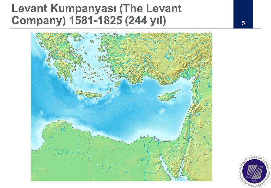 Levant Kumpanyası (The Levant Company) 1581-1825 (244 yıl) 5