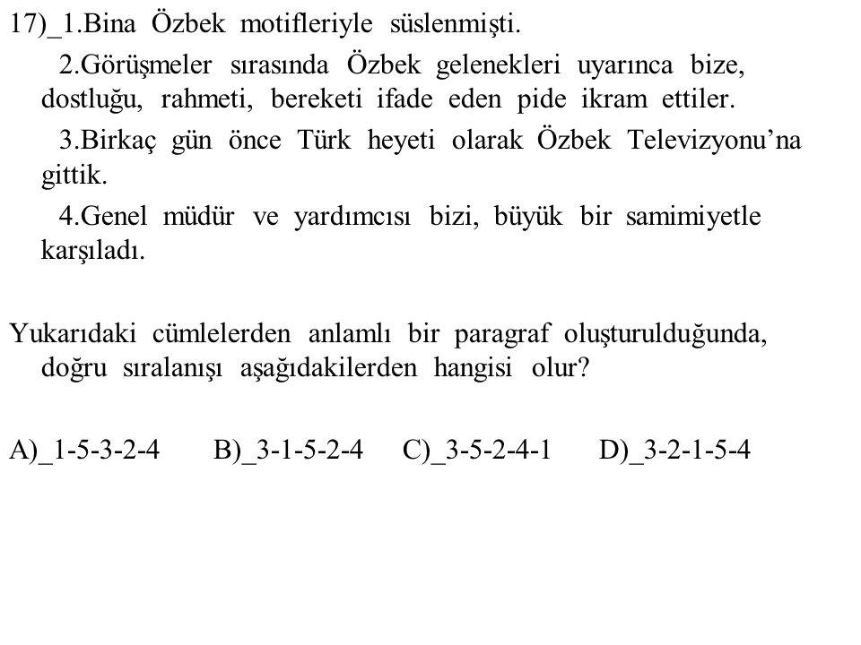 17)_1.Bina Özbek motifleriyle süslenmişti. 2.Görüşmeler sırasında Özbek gelenekleri uyarınca bize, dostluğu, rahmeti, bereketi ifade eden pide ikram e