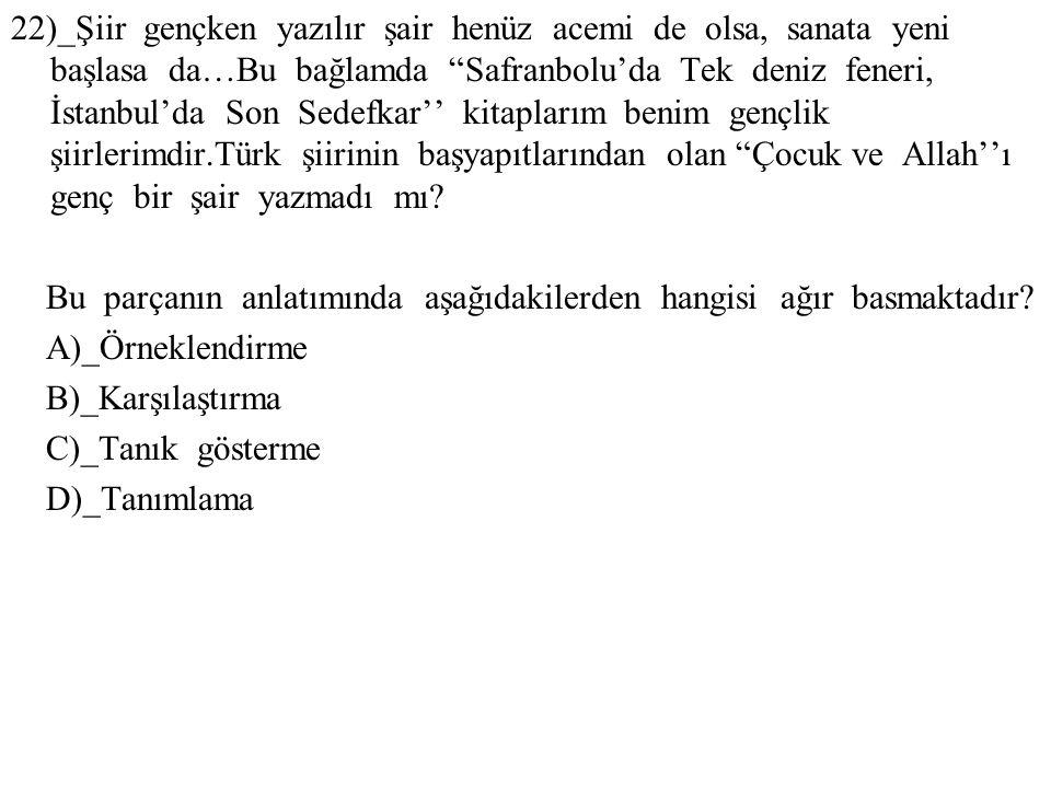 """22)_Şiir gençken yazılır şair henüz acemi de olsa, sanata yeni başlasa da…Bu bağlamda """"Safranbolu'da Tek deniz feneri, İstanbul'da Son Sedefkar'' kita"""