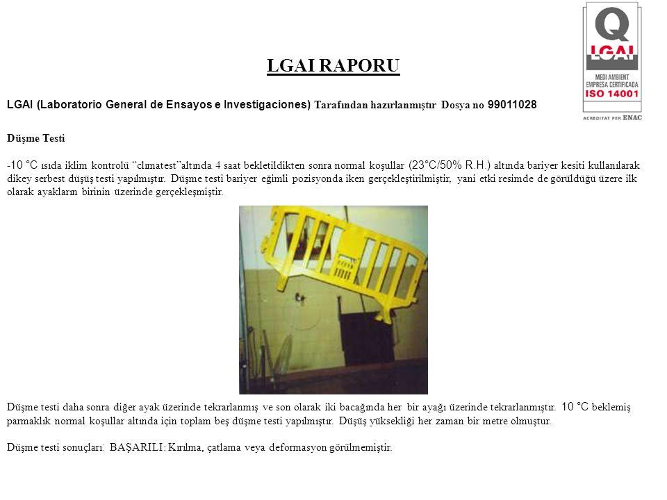 LGAI RAPORU LGAI (Laboratorio General de Ensayos e Investigaciones) Tarafından hazırlanmıştır Dosya no 99011028 Düşme Testi -10 °C ısıda iklim kontrolü clımatest altında 4 saat bekletildikten sonra normal koşullar (23°C/50% R.H.) altında bariyer kesiti kullanılarak dikey serbest düşüş testi yapılmıştır.