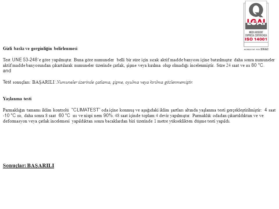 Gizli baskı ve gerginliğin belirlenmesi Test UNE 53-248 'e göre yapılmıştır.