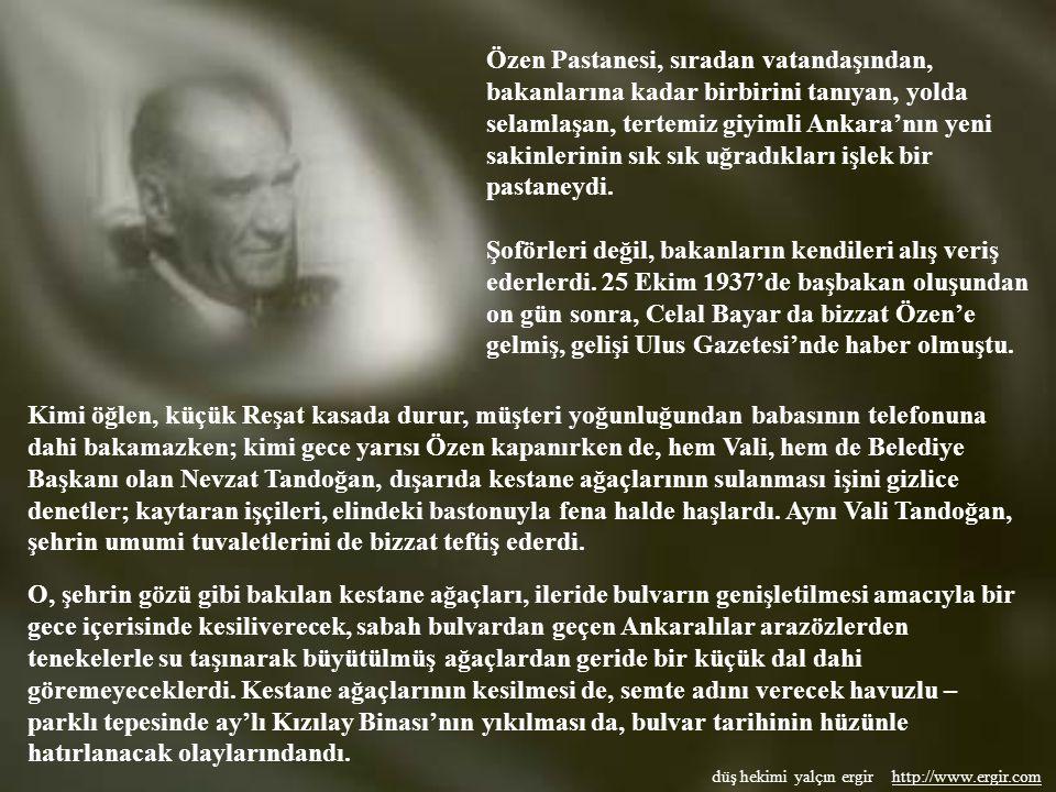 düş hekimi yalçın ergir http://www.ergir.comhttp://www.ergir.com KENDİ ADINI TAŞIYAN BULVARDA: Atatürk Bulvarı'nın ortasındaki kestane ağaçları yemyeş