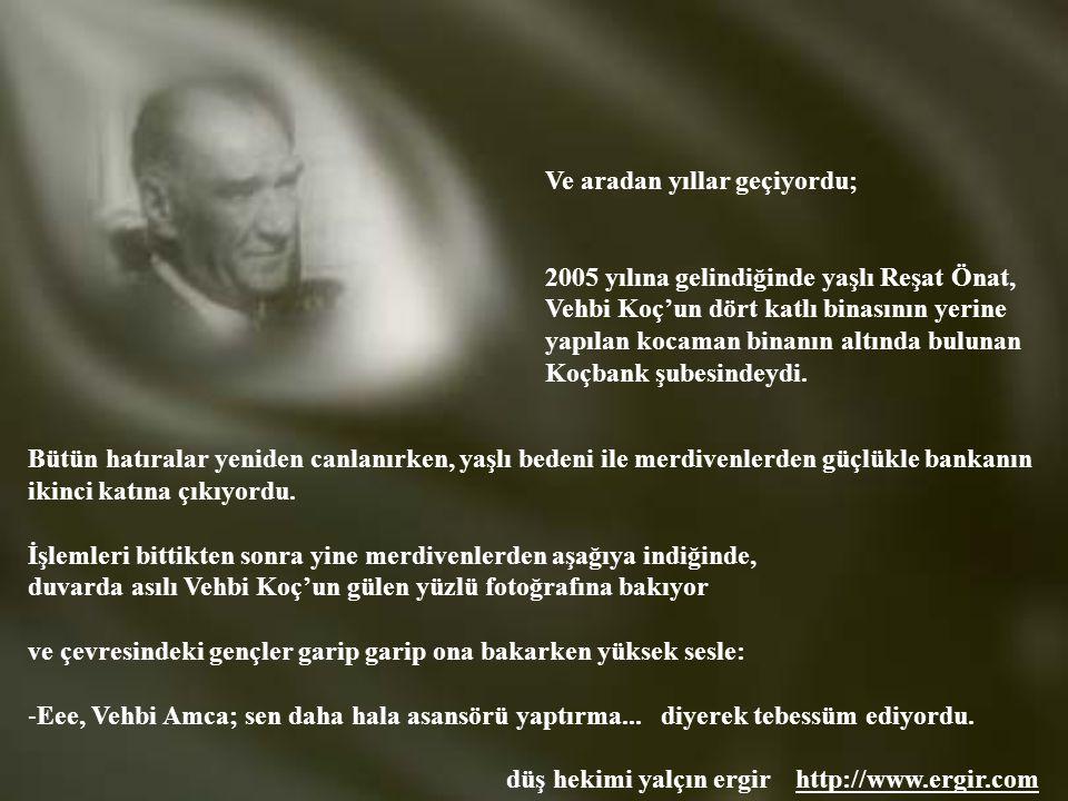 düş hekimi yalçın ergir http://www.ergir.comhttp://www.ergir.com Atatürk, kendi adını taşıyan bulvara çıktığında, beraberindekilerle; Özen Pastanesi'n