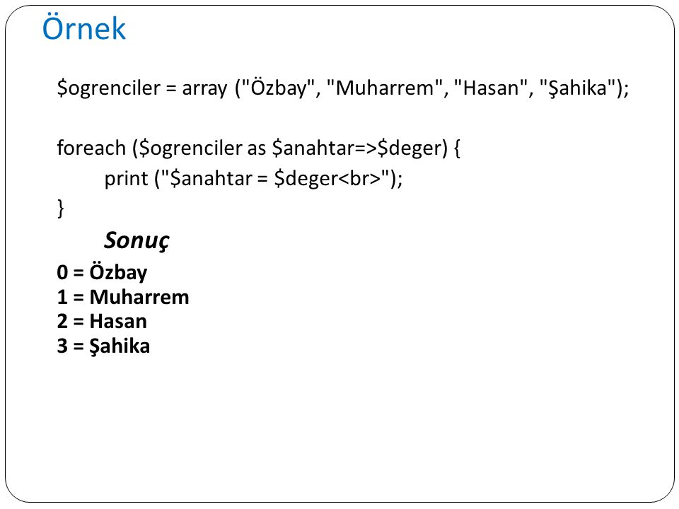 Örnek $ogrenciler = array (