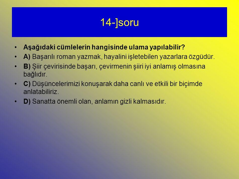 14-]soru Aşağıdaki cümlelerin hangisinde ulama yapılabilir.