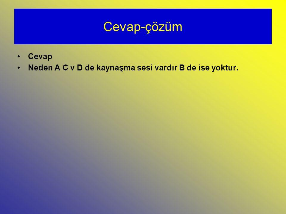 Cevap-çözüm Cevap Neden A C v D de kaynaşma sesi vardır B de ise yoktur.
