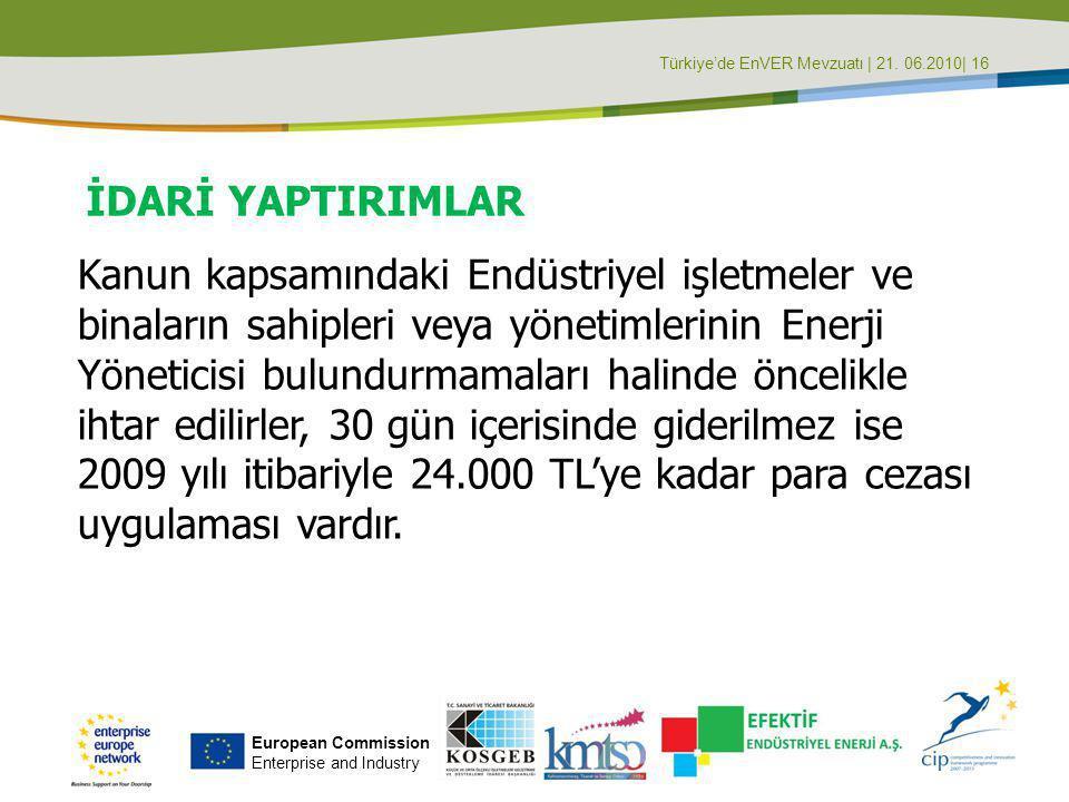 Türkiye'de EnVER Mevzuatı | 21. 06.2010| 16 Kanun kapsamındaki Endüstriyel işletmeler ve binaların sahipleri veya yönetimlerinin Enerji Yöneticisi bul