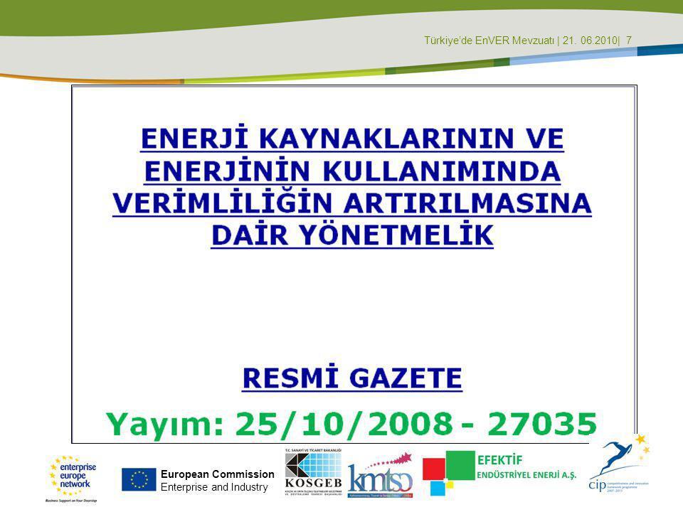 Türkiye'de EnVER Mevzuatı | 21. 06.2010| 8 European Commission Enterprise and Industry