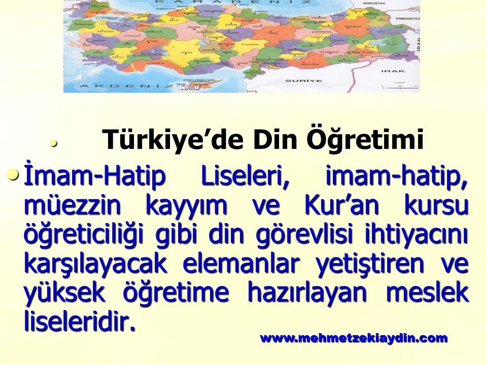 Türkiye'de Din Öğretimi Türkiye'de Din Öğretimi İmam-Hatip Liseleri, imam-hatip, müezzin kayyım ve Kur'an kursu öğreticiliği gibi din görevlisi ihtiya