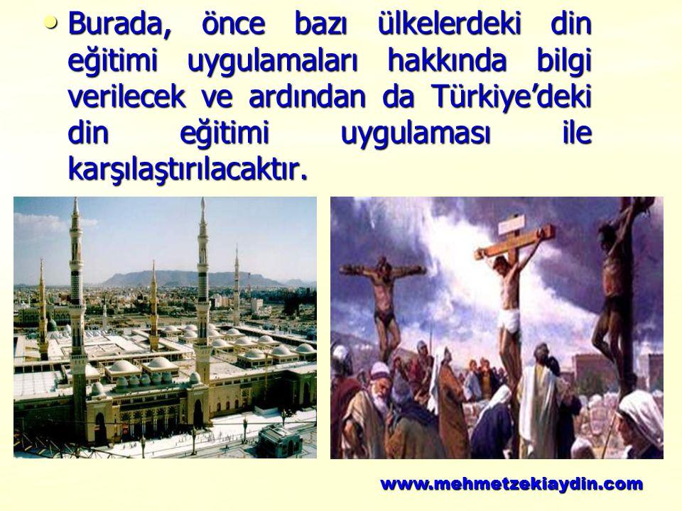 Burada, önce bazı ülkelerdeki din eğitimi uygulamaları hakkında bilgi verilecek ve ardından da Türkiye'deki din eğitimi uygulaması ile karşılaştırılac