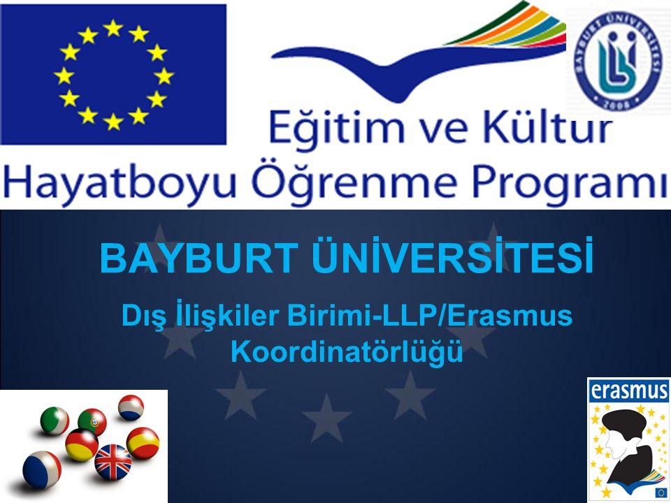 TEŞEKKÜRLER Bayburt Üniversitesi Dış İlişkiler Birimi LLP/Erasmus Koordinatörlüğü EĞİTİM FAKÜLTESİ KAT: 2 erasmus@bayburt.edu.tr