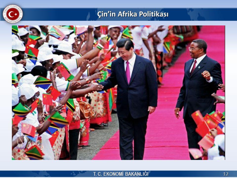 Çin'in Afrika Politikası T. C. EKONOMİ BAKANLIĞI 12