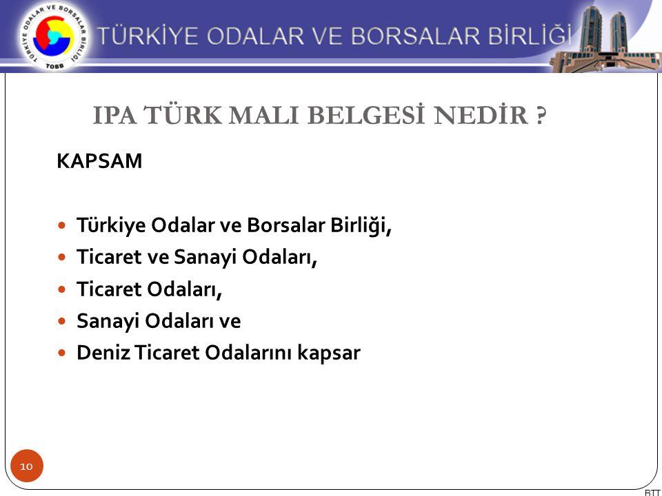 KAPSAM Türkiye Odalar ve Borsalar Birliği, Ticaret ve Sanayi Odaları, Ticaret Odaları, Sanayi Odaları ve Deniz Ticaret Odalarını kapsar IPA TÜRK MALI