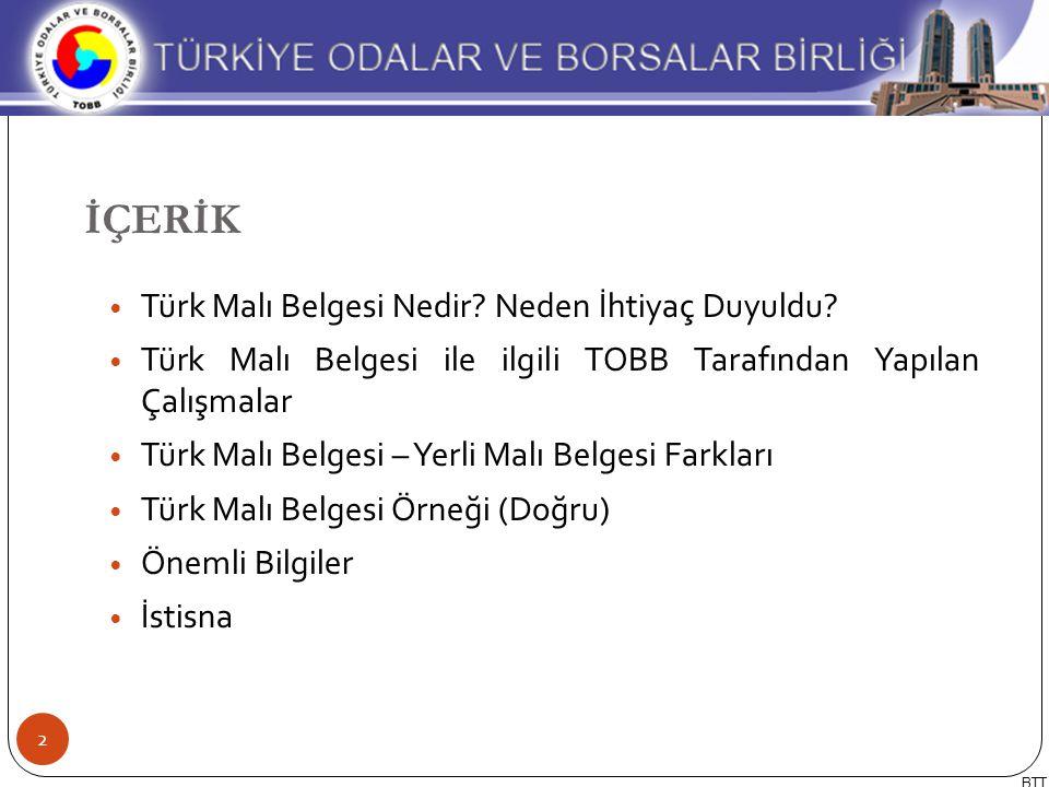 Türk Malı Belgesi Nedir? Neden İhtiyaç Duyuldu? Türk Malı Belgesi ile ilgili TOBB Tarafından Yapılan Çalışmalar Türk Malı Belgesi – Yerli Malı Belgesi