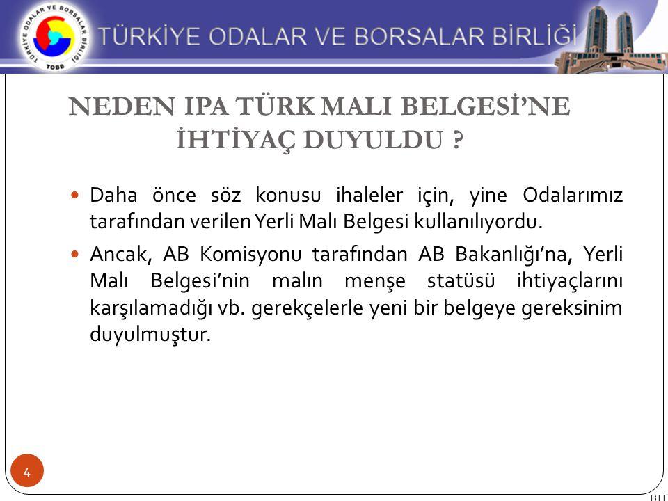 Avrupa Birliği Bakanlığı'nın 11.03.2011 tarihli yazıları İlgili kurumların iştirakleriyle yapılan toplantılar Usul ve Esaslar'ın hazırlanması Türk Malı Belgesi'nin hazırlanması Avrupa Birliği Bakanlığı'nın olumlu görüşünün alınması Uygulamanın başlatılması ve geçiş süreci (1 Kasım 2012) Geçiş sürecinin uzatılması (1 Şubat 2013 – 1 Mayıs 2013) Belge satış ve onay işlemleri için bütün Odalara görev verilmesi TOBB TARAFINDAN YAPILAN ÇALIŞMALAR 5 BTT