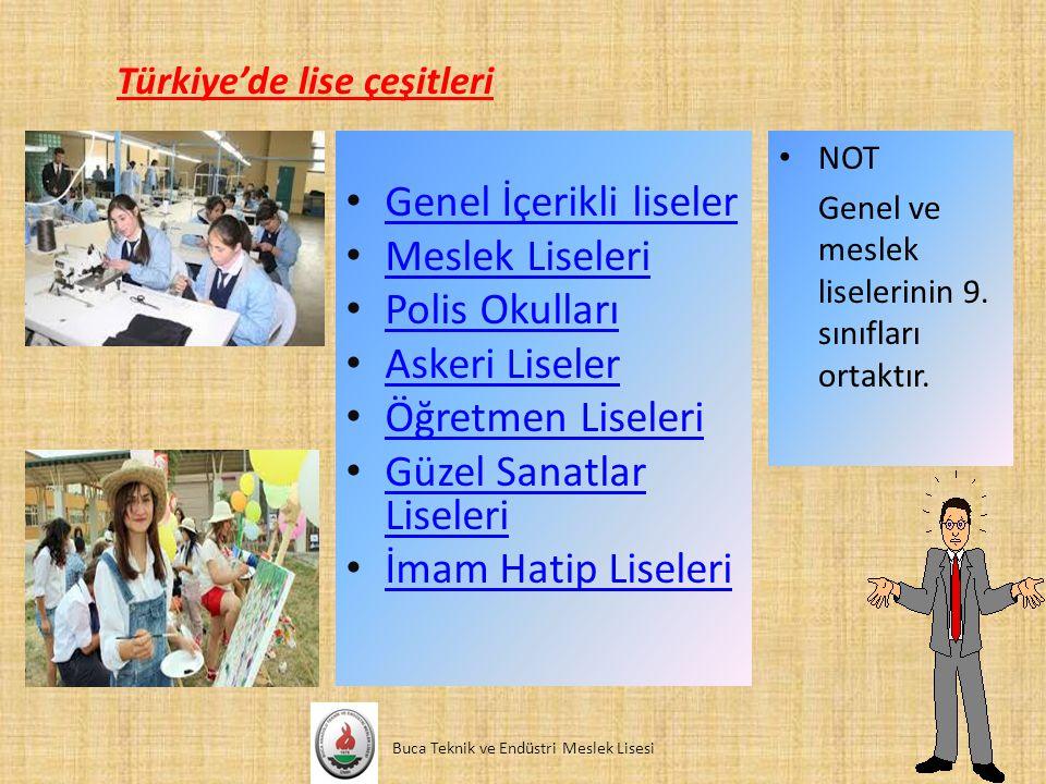 Türkiye'de lise çeşitleri Genel İçerikli liseler Meslek Liseleri Polis Okulları Askeri Liseler Öğretmen Liseleri Güzel Sanatlar Liseleri Güzel Sanatla