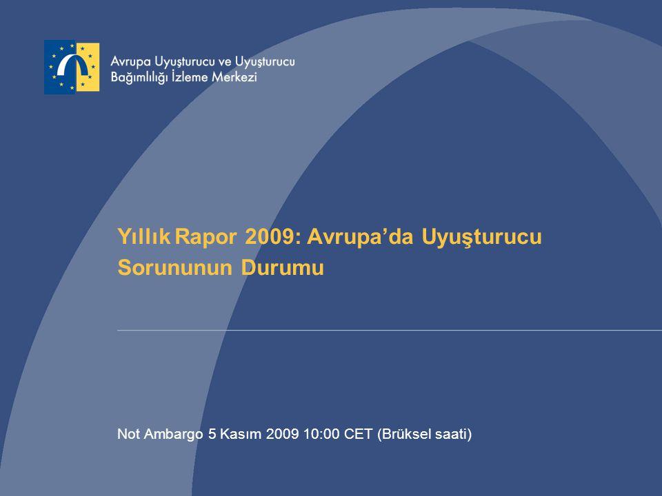 Yıllık Rapor 2009: Avrupa'da Uyuşturucu Sorununun Durumu Not Ambargo 5 Kasım 2009 10:00 CET (Brüksel saati)