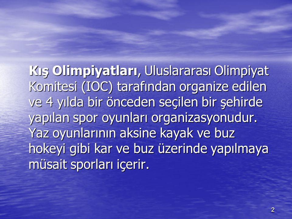 2 Kış Olimpiyatları, Uluslararası Olimpiyat Komitesi (IOC) tarafından organize edilen ve 4 yılda bir önceden seçilen bir şehirde yapılan spor oyunları