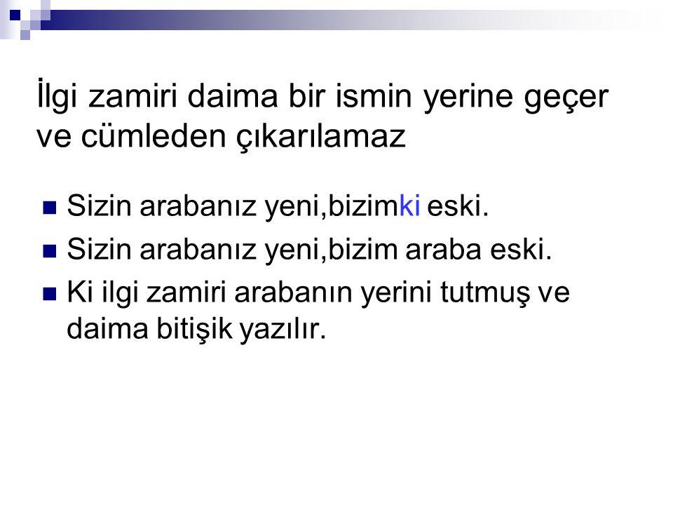 """""""ki"""" bağlacının yazımı Türkçe'de üç tür """"ki"""" vardır.İlgi zamiri,sıfat yapan ek ve bağlaç.Bunlardan ilk ikisi kendinden önceki sözcüğe bitişik, sonuncu"""