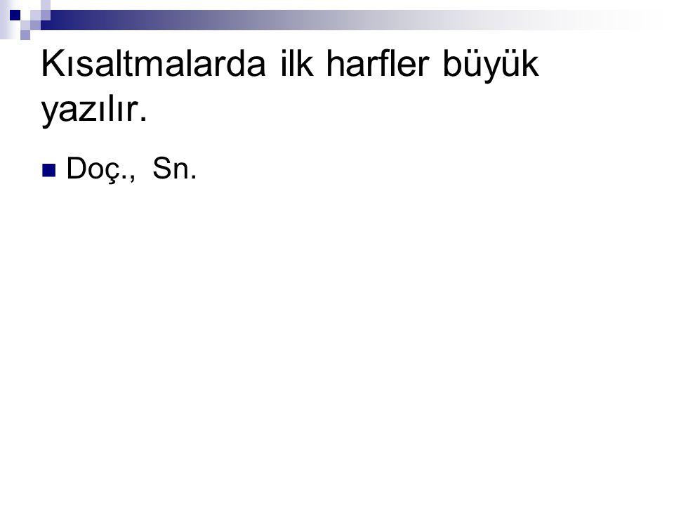 *Seslenmeler büyük harfle başlar: Ey Türk Gençliği, Canım Anneciğim, Erzurum Valiliği'ne Millî Eğitim Müdürlüğü'ne