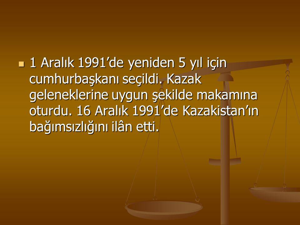 1 Aralık 1991'de yeniden 5 yıl için cumhurbaşkanı seçildi. Kazak geleneklerine uygun şekilde makamına oturdu. 16 Aralık 1991'de Kazakistan'ın bağımsız