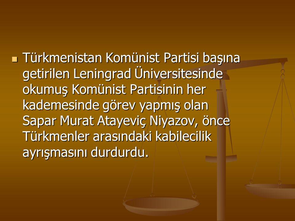 Türkmenistan Komünist Partisi başına getirilen Leningrad Üniversitesinde okumuş Komünist Partisinin her kademesinde görev yapmış olan Sapar Murat Atay