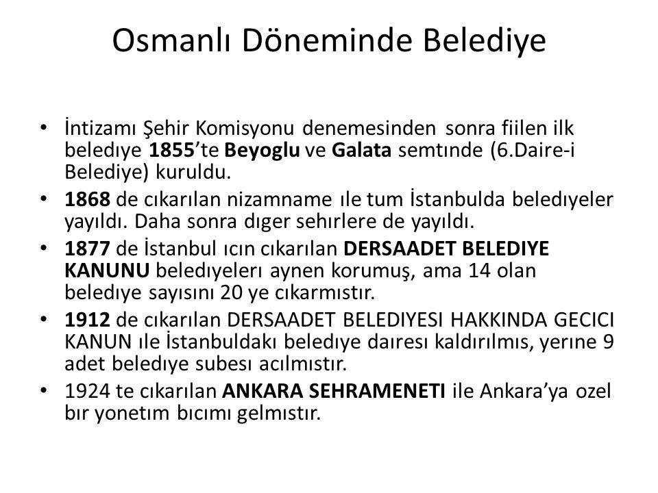 Osmanlı Döneminde Belediye İntizamı Şehir Komisyonu denemesinden sonra fiilen ilk beledıye 1855'te Beyoglu ve Galata semtınde (6.Daire-i Belediye) kur