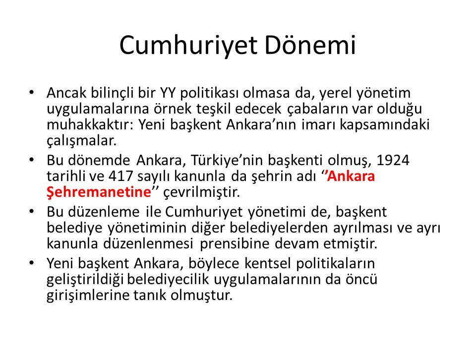 Cumhuriyet Dönemi Ankara deneyi Cumhuriyet Türkiye'sinde önemli bir yere sahip olmuştur.