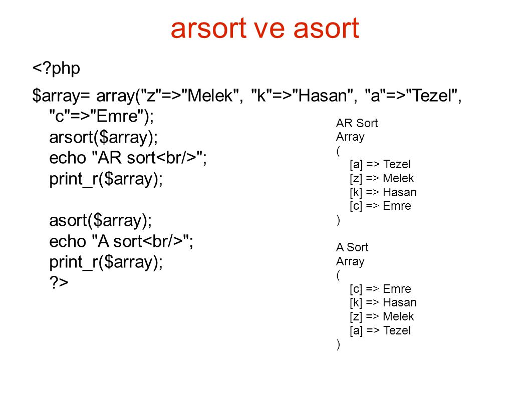 arsort ve asort <?php $array= array(