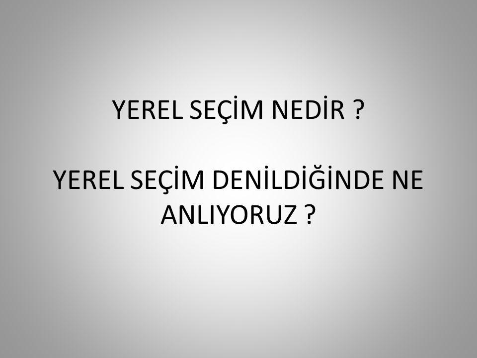 TÜRKİYE'DE YEREL SEÇİMLER