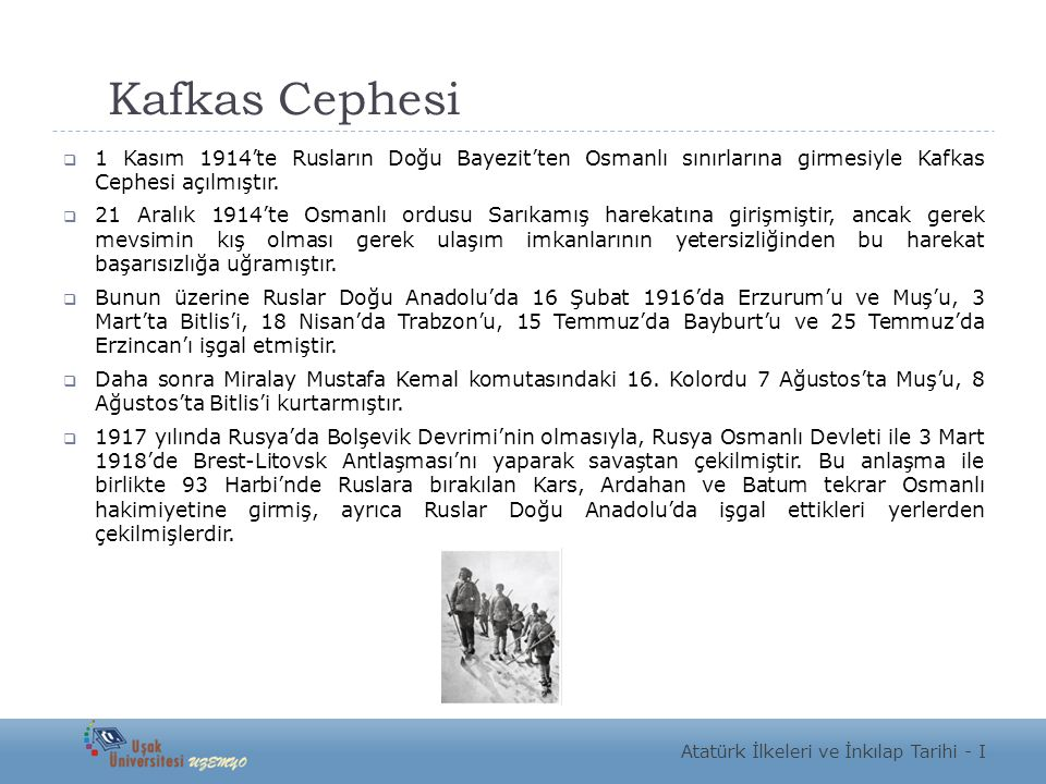 Kafkas Cephesi  1 Kasım 1914'te Rusların Doğu Bayezit'ten Osmanlı sınırlarına girmesiyle Kafkas Cephesi açılmıştır.  21 Aralık 1914'te Osmanlı ordus