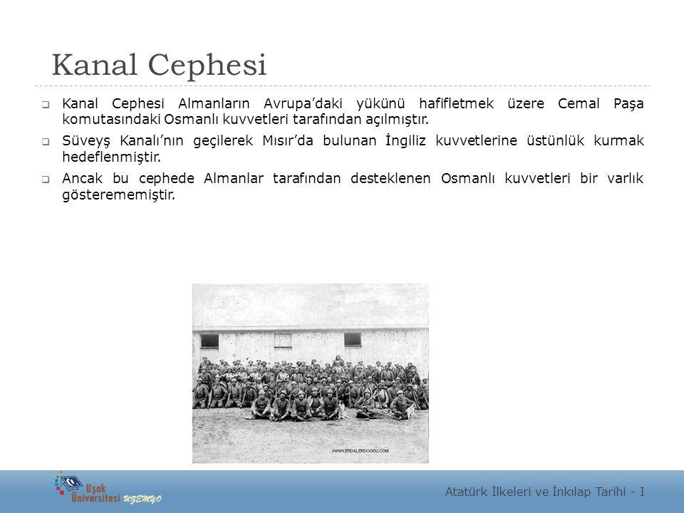 Kanal Cephesi  Kanal Cephesi Almanların Avrupa'daki yükünü hafifletmek üzere Cemal Paşa komutasındaki Osmanlı kuvvetleri tarafından açılmıştır.